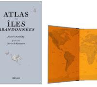 L'atlas des îles abandonnées, ou comment prendre le large…