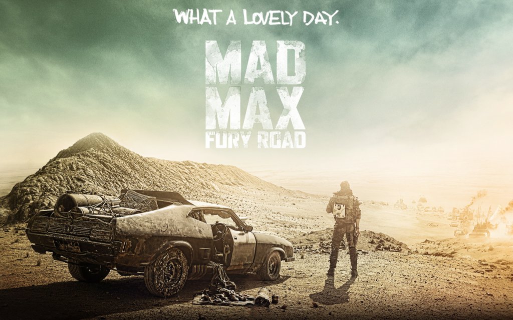 Mad Max : Fury Road, What a Lovely Day