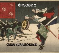 Bushi No Jidai #2 : Oishi Kuranosuke