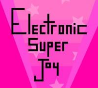 Electronic Super Joy : BOUGEZ LES CULS !