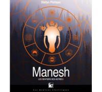 Les sentiers des Astres 1 : Manesh, enchanté.