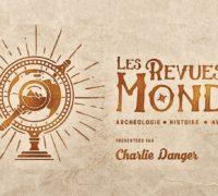 Le Vidéaste du Mois #7: Interview de Charlie Danger des Revues du Monde