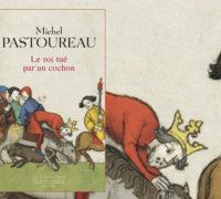 Un groin dans le roman national : le roi tué par un cochon