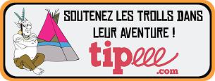 Tipee Cri du Troll
