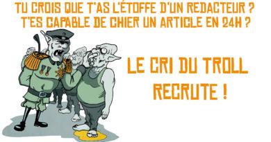 Le Cri du Troll recrute !