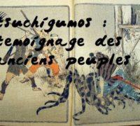 Bushi no Jidai turbo 7 : le Tsuchigumo, témoignage des anciens peuples
