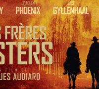 Les Frères Sisters : une belle leçon de cinéma