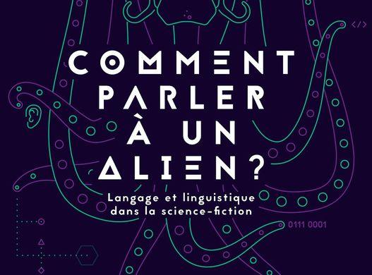 «Comment parler à un Alien ?» de Frédéric Landragin : rencontre du 3ème type